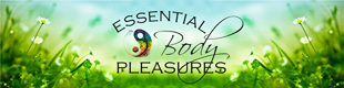 Visit EssentialBodyPleasures.com