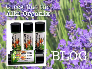 See the Alki Organix Blog/Newsletter