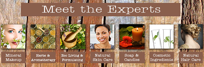 Meet the All Natural Beauty Experts in Herbalism, Aromatherapy, Natural Skin Care, Soap and Soap Making, Candles and Candle Making, Mineral Makeup and Cosmetic Ingredients