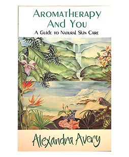 Alexandra Avery's book - Aromatherapy And You