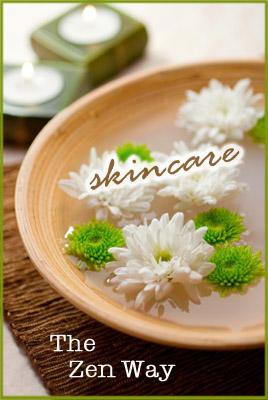 Zen-Like Skin Care